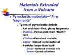 materials extruded from a volcano7