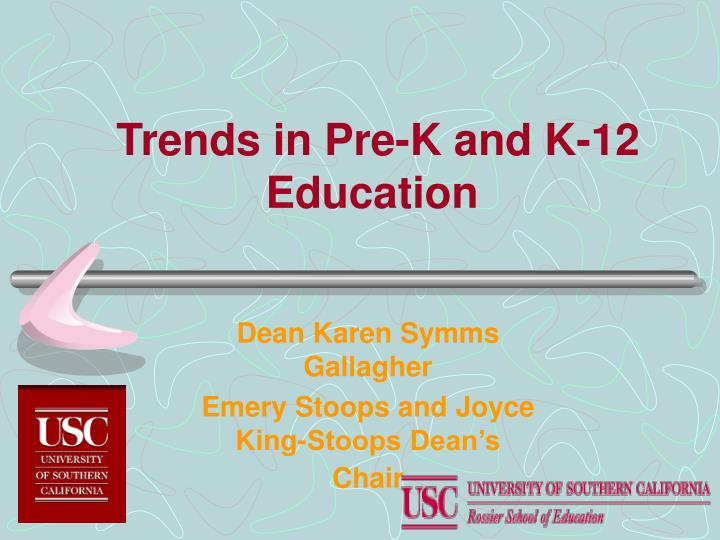 trends in pre k and k 12 education