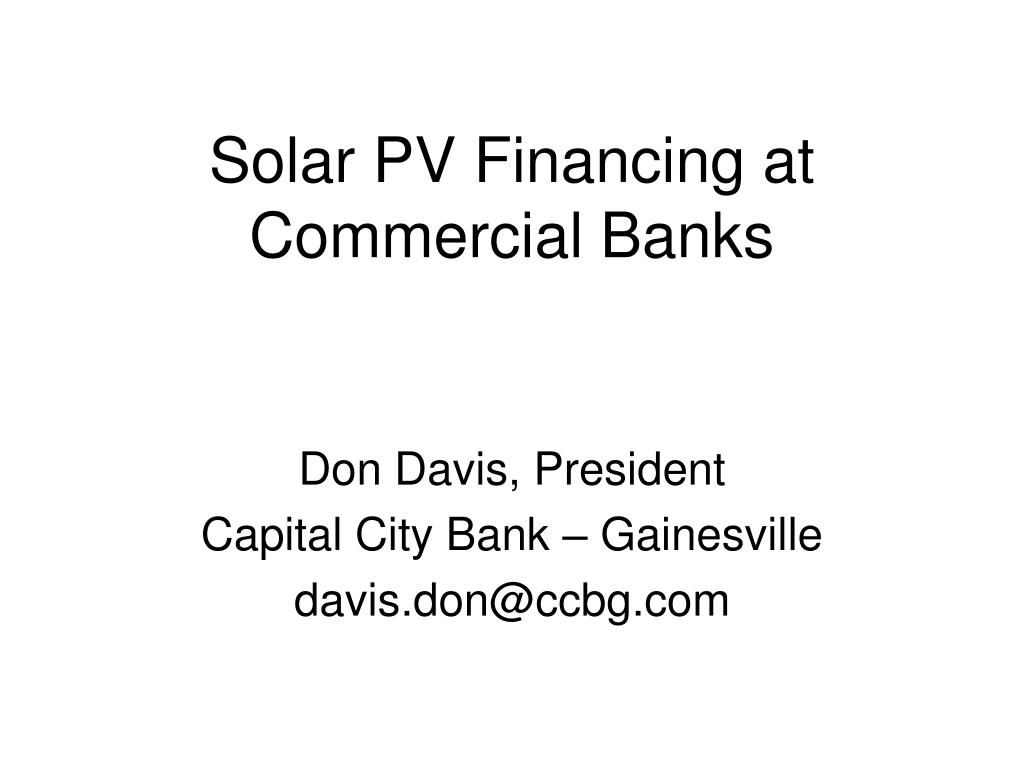 solar pv financing at commercial banks l.