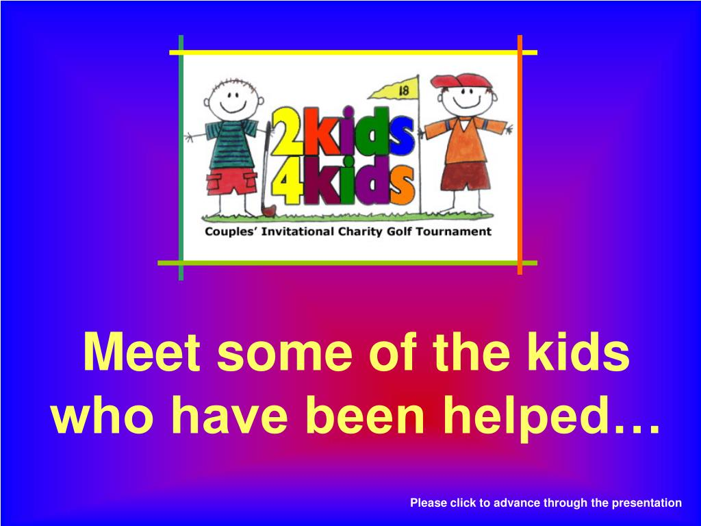 meet some of the kids who have been helped l.