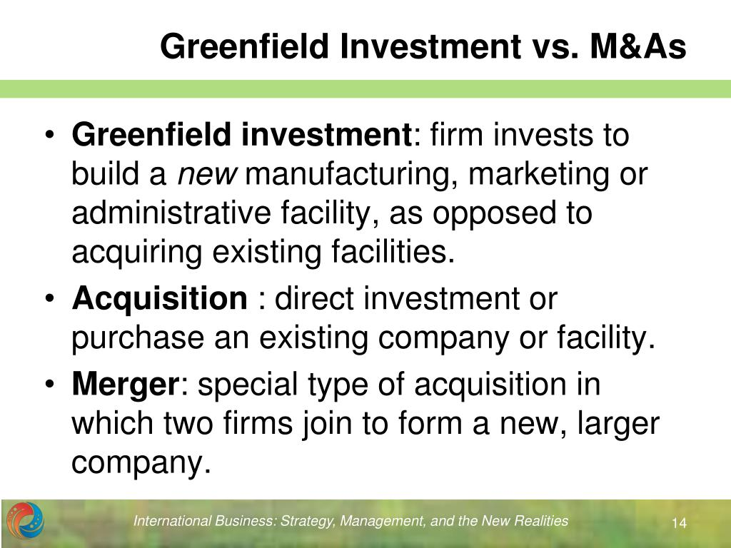 Greenfield Investment vs. M&As