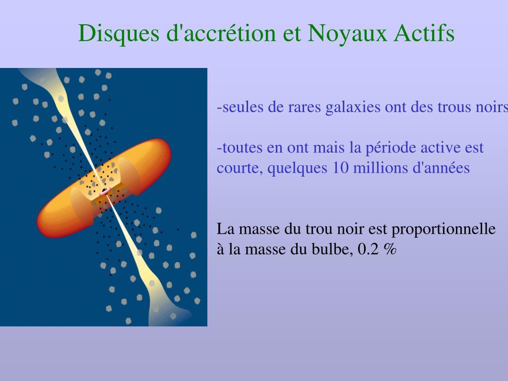 Disques d'accrétion et Noyaux Actifs
