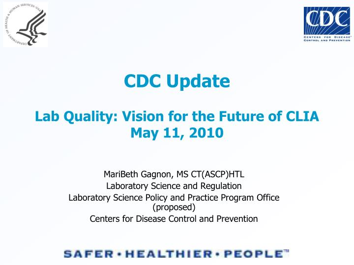 Cdc update lab quality vision for the future of clia may 11 2010