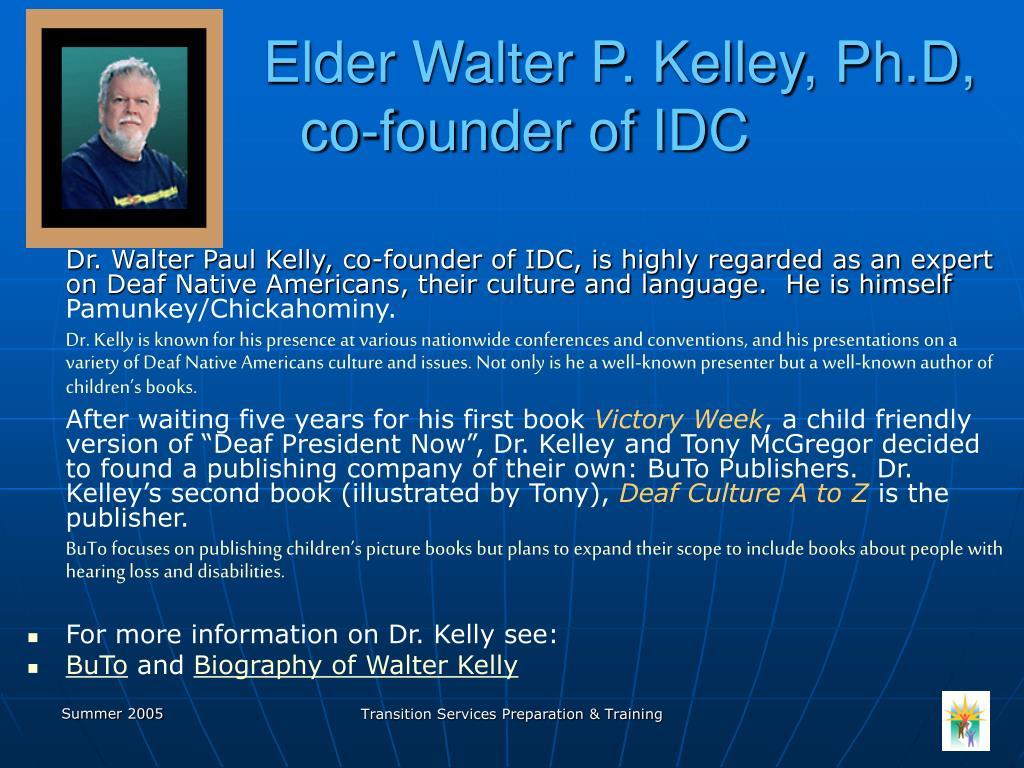 Elder Walter P. Kelley, Ph.D, co-founder of IDC