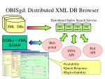 obisgd distributed xml db browser