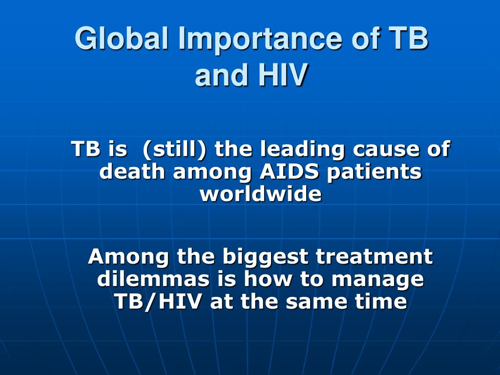 Global Importance of TB and HIV