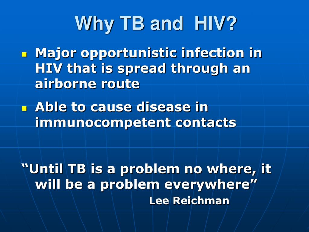 Why TB and  HIV?