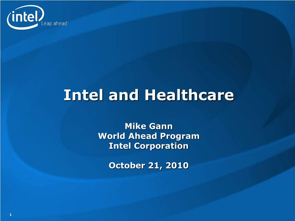 intel and healthcare mike gann world ahead program intel corporation october 21 2010