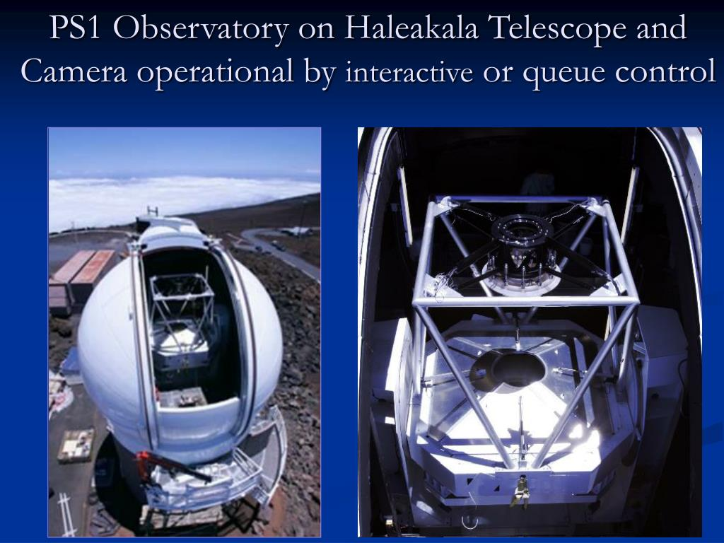 PS1 Observatory on Haleakala Telescope and Camera operational by