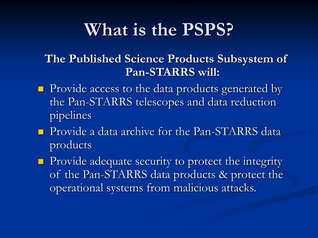 What is the PSPS?