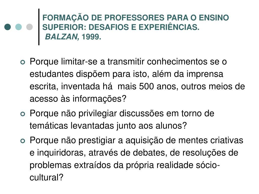 FORMAÇÃO DE PROFESSORES PARA O ENSINO SUPERIOR: DESAFIOS E EXPERIÊNCIAS.
