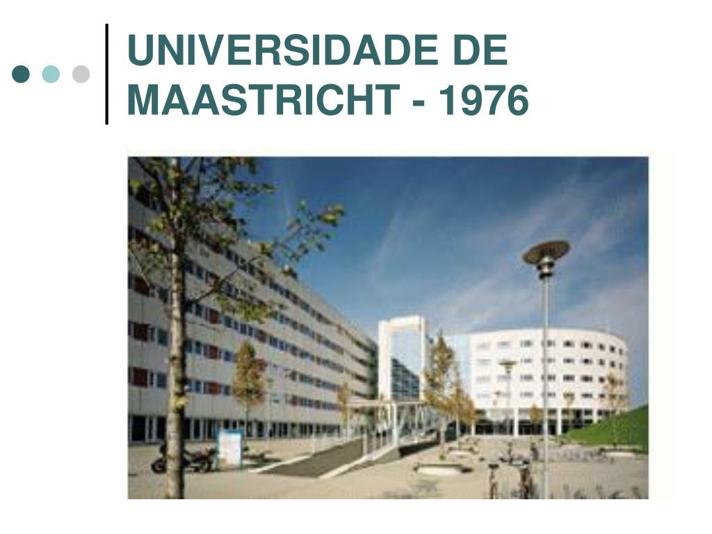 UNIVERSIDADE DE MAASTRICHT - 1976