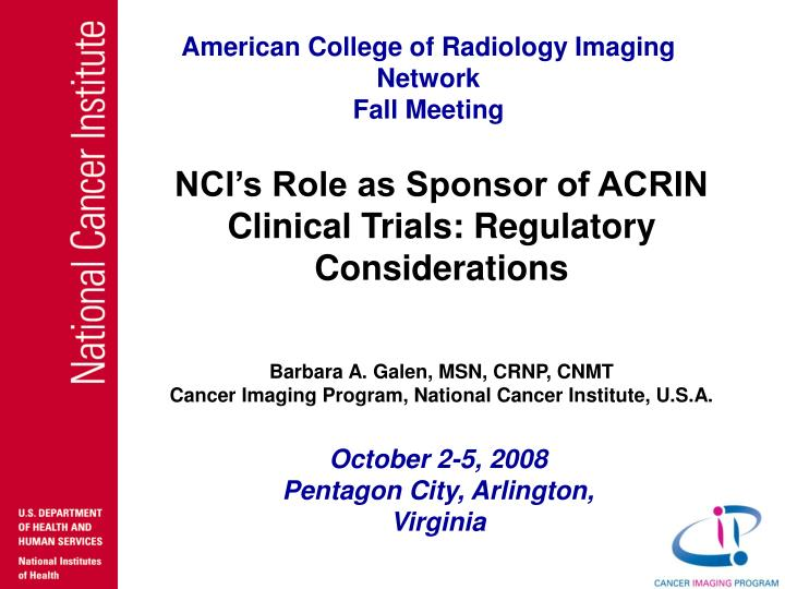 Nci s role as sponsor of acrin clinical trials regulatory considerations