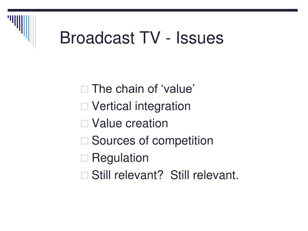 Broadcast TV - Issues