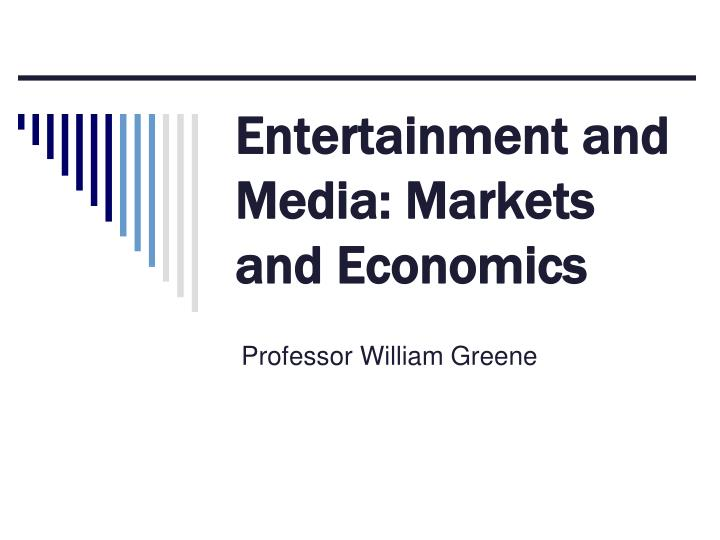 Entertainment and media markets and economics