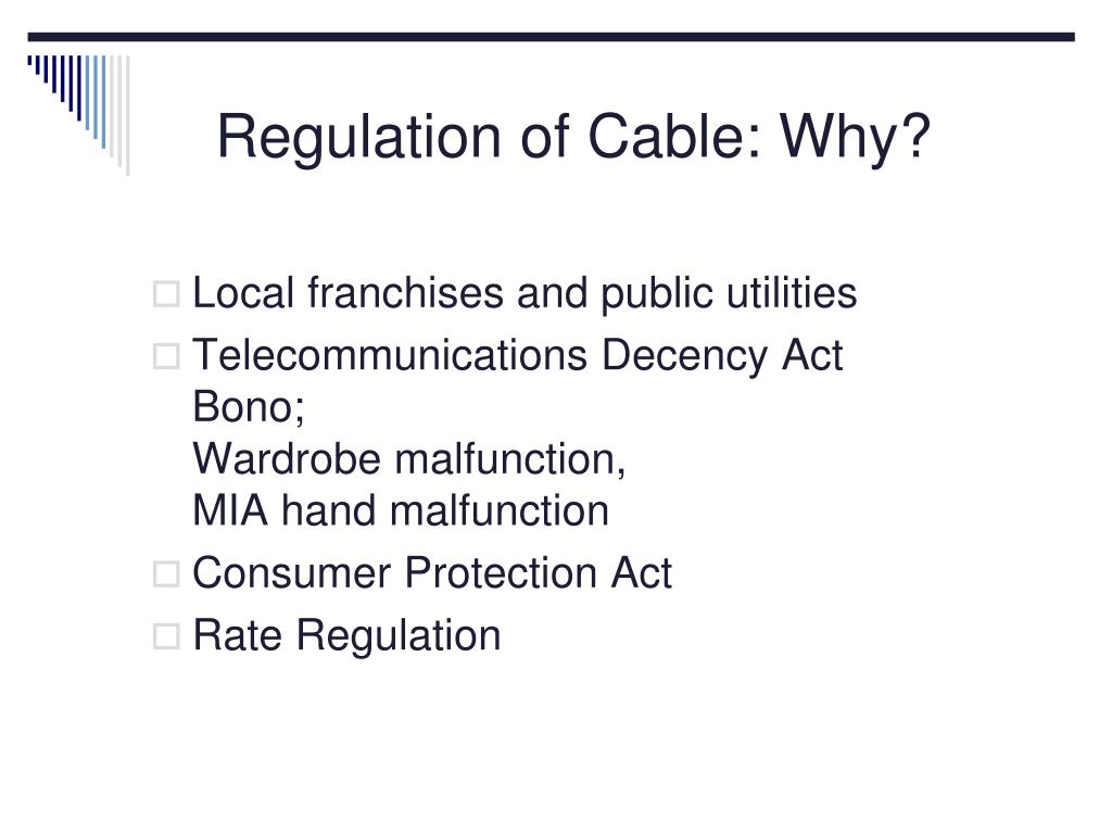 Regulation of Cable: Why?