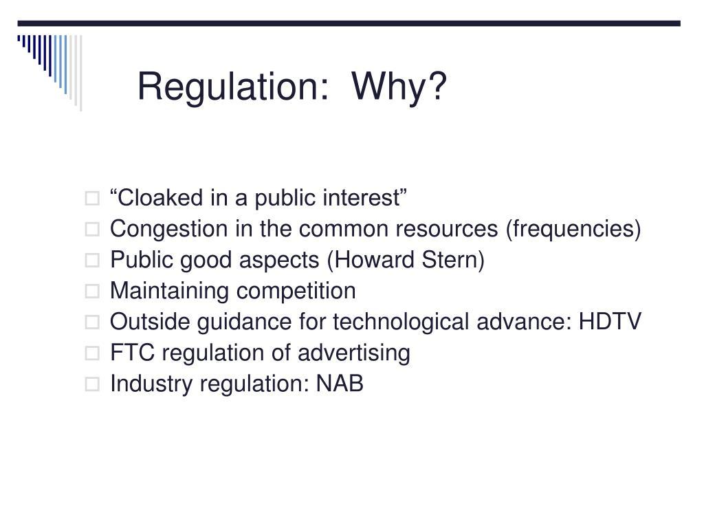 Regulation:  Why?