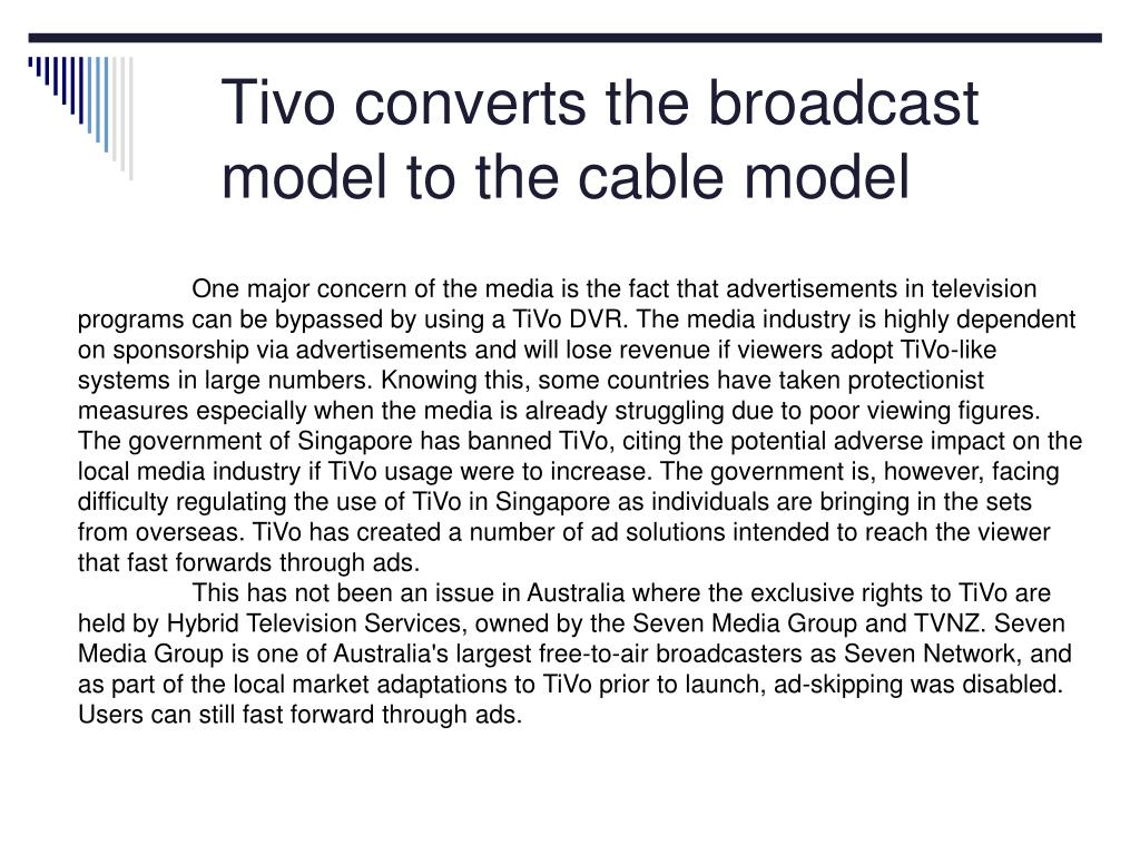 Tivo converts the broadcast model to the cable model