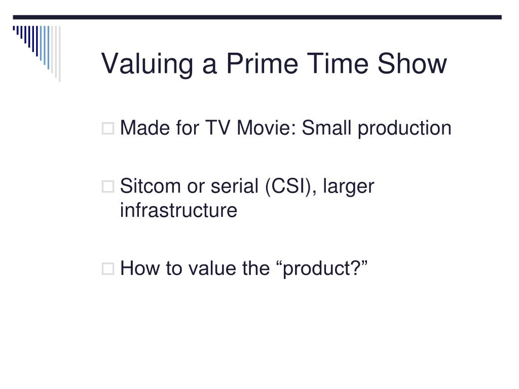 Valuing a Prime Time Show