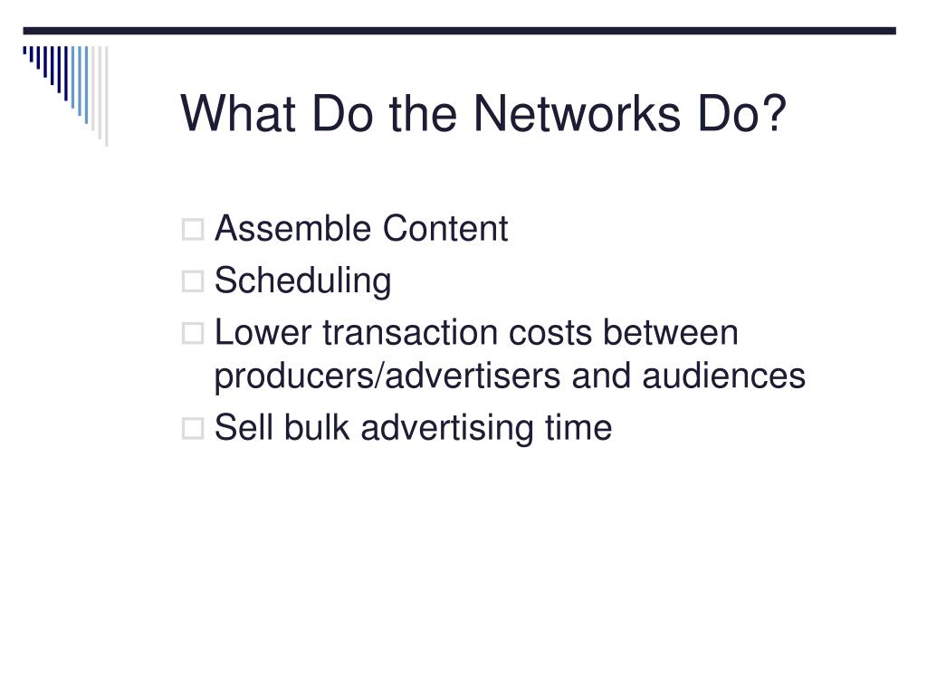What Do the Networks Do?