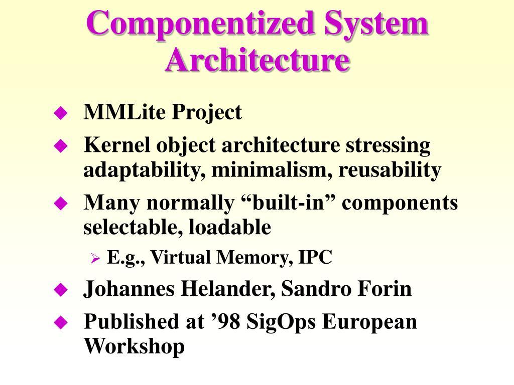 Componentized System Architecture