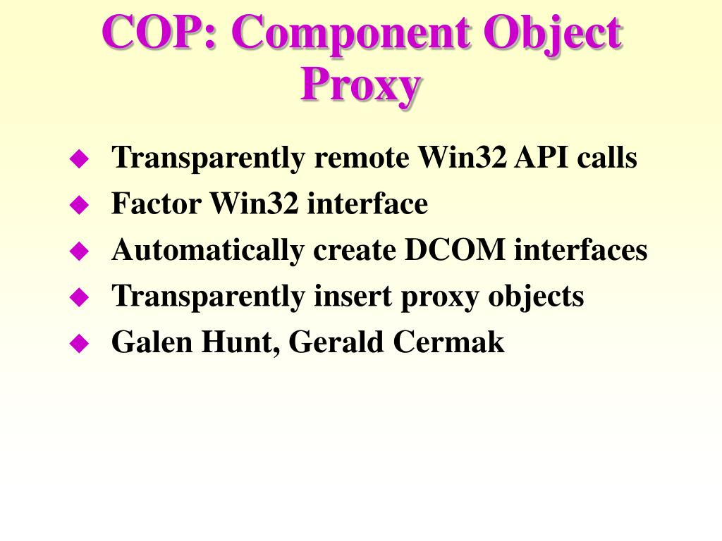 COP: Component Object Proxy