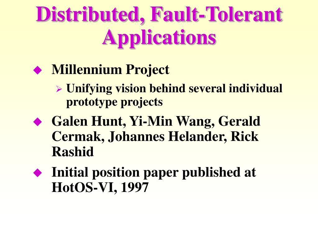 Distributed, Fault-Tolerant Applications
