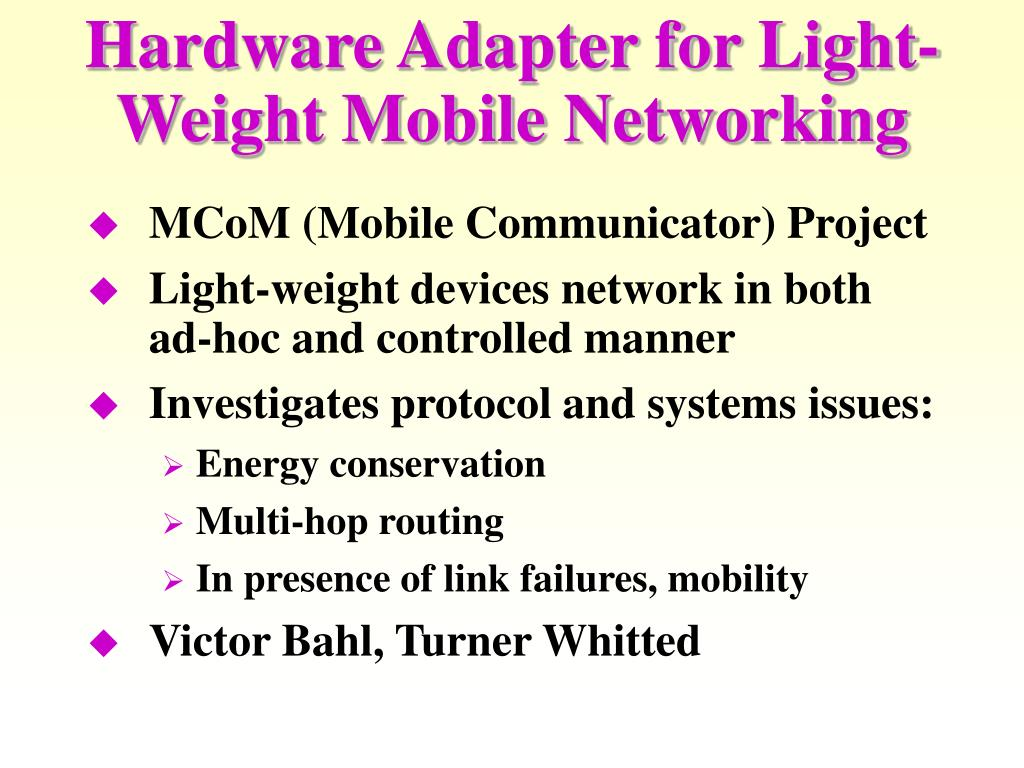 Hardware Adapter for Light-Weight Mobile Networking