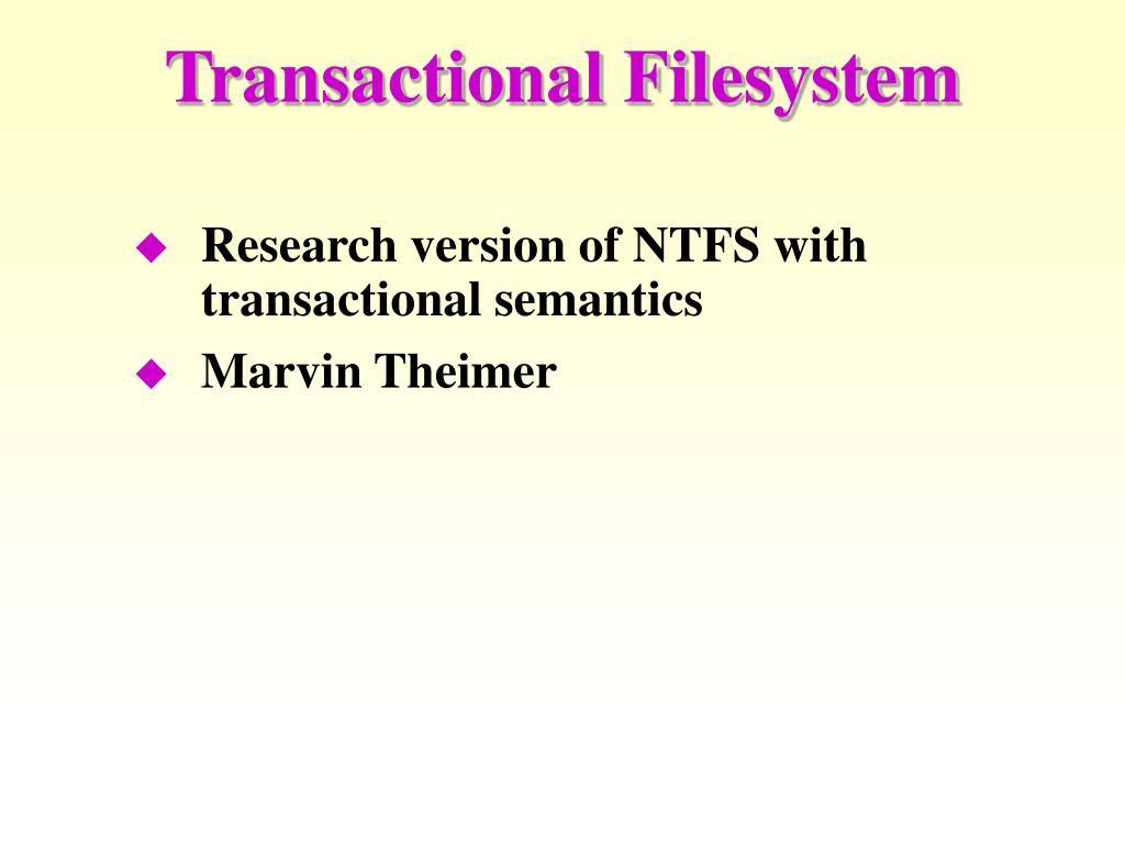 Transactional Filesystem