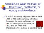 anemia can wear the mask of depression dysthymia or apathy and avoidance