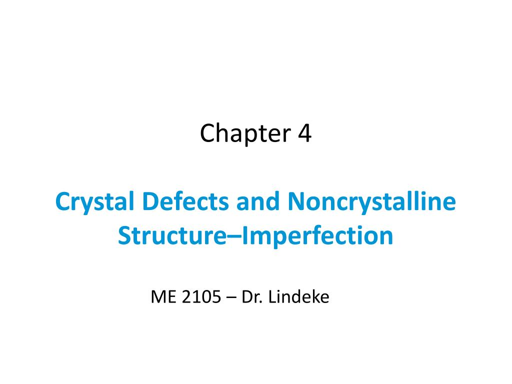 chapter 4 crystal defects and noncrystalline structure imperfection l.
