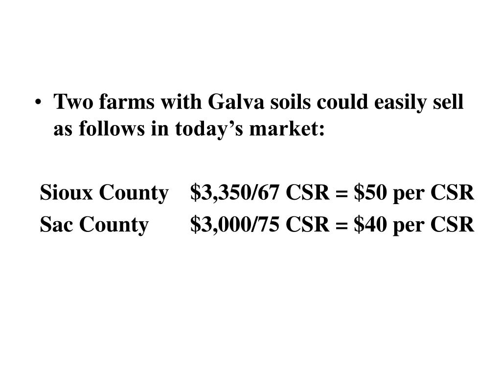 Two farms with Galva soils could easily sell as follows in today's market: