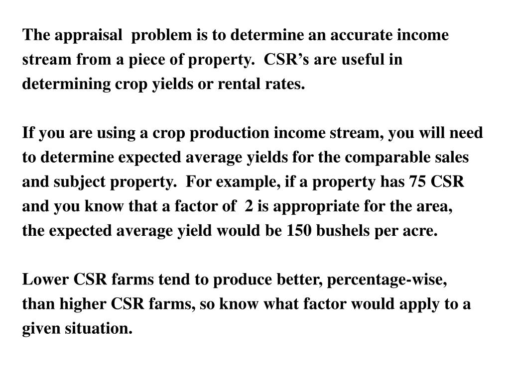 The appraisal  problem is to determine an accurate income