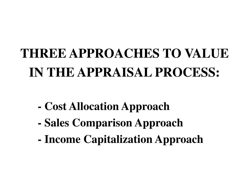 THREE APPROACHES TO VALUE