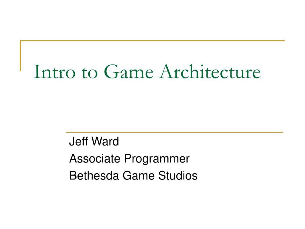 intro to game architecture l.