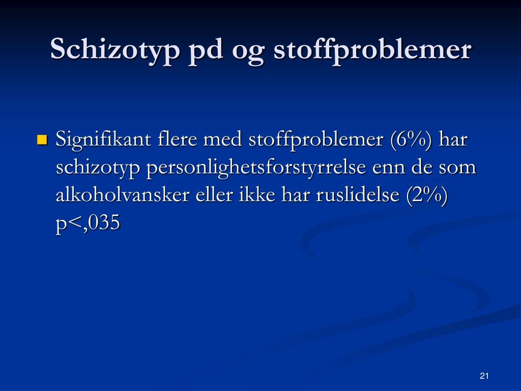 Schizotyp pd og stoffproblemer