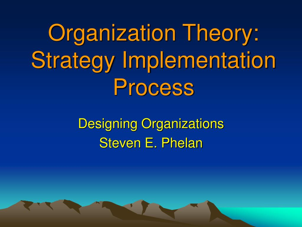 organization theory strategy implementation process