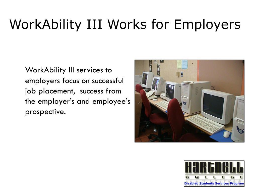 WorkAbility III Works for Employers
