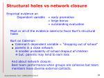 structural holes vs network closure