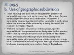 h 1919 5 b use of geographic subdivision