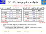 bg effect on physics analysis