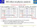 bg effect on physics analysis