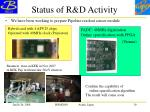 status of r d activity