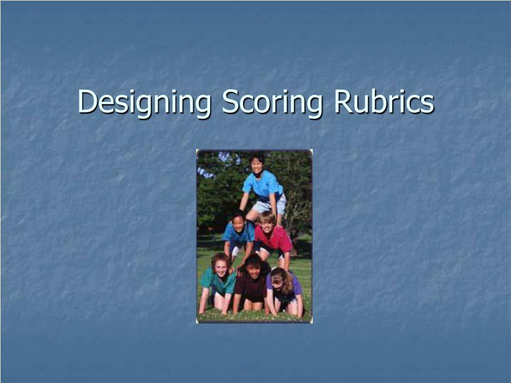 designing scoring rubrics l.