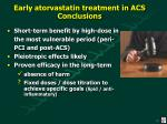 early atorvastatin treatment in acs conclusions