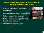 p otential mechanisms by which statins act rapidly and favorably in acs