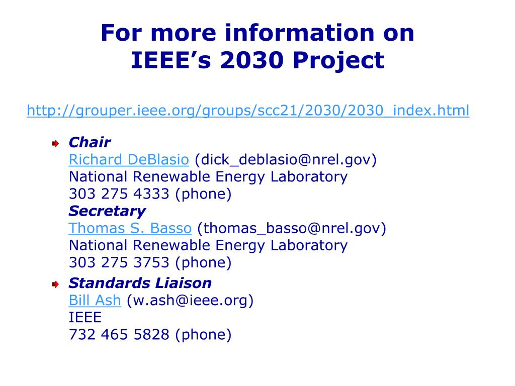 For more information on           IEEE's 2030 Project