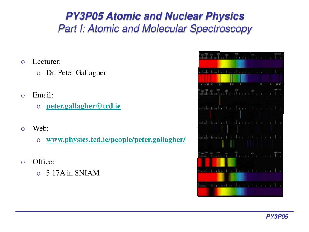 py3p05 atomic and nuclear physics part i atomic and molecular spectroscopy l.