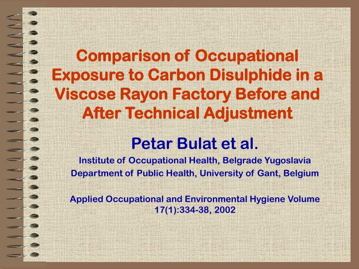 Comparison of Occupational Exposure to Carbon Disulphide in a Viscose Rayon Factory Before and After...