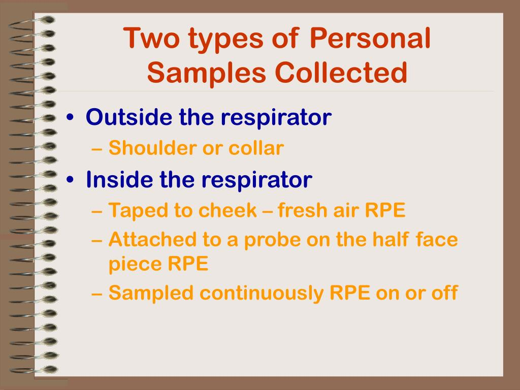 Two types of Personal Samples Collected